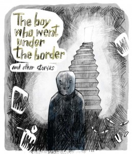The boy who went under the border cover